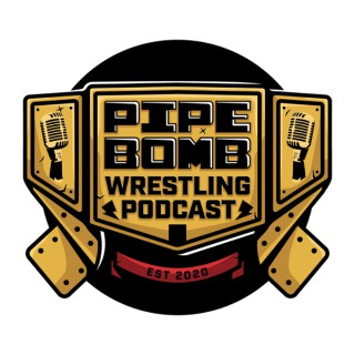 Pipe Bomb Wrestling Podcast