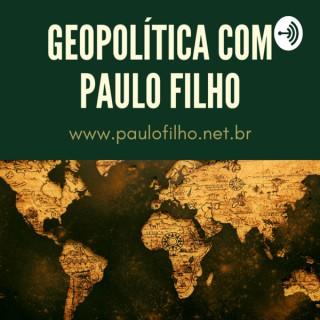 Geopolítica com o Paulo Filho