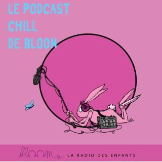 Le Podcast Chill de Bloom