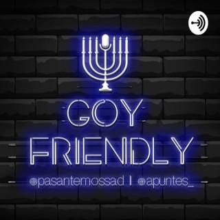 #GoyFriendly