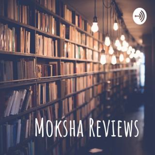 Moksha Reviews