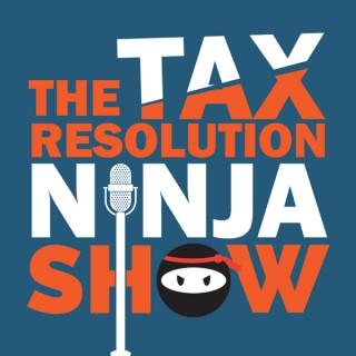 The Tax Resolution Ninja Show