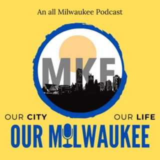 Our City, Our Life, Our Milwaukee