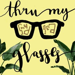 Thru My Smudged Glasses