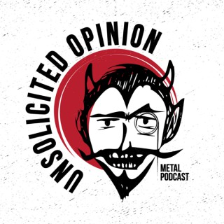 Unsolicited Opinion Metal Podcast