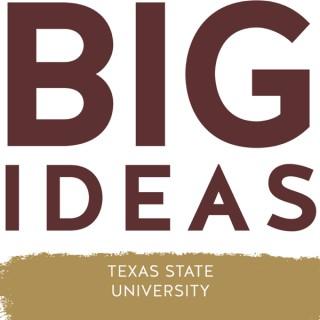 Big Ideas TXST
