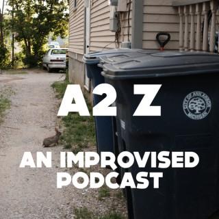 A2Z: An Improvised Podcast