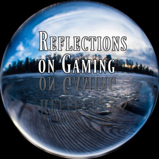 Reflections on Gaming