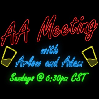AA Meeting with Arlow and Adam