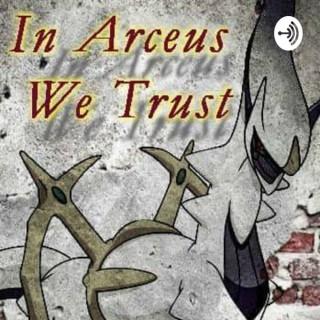 In Arceus We Trust