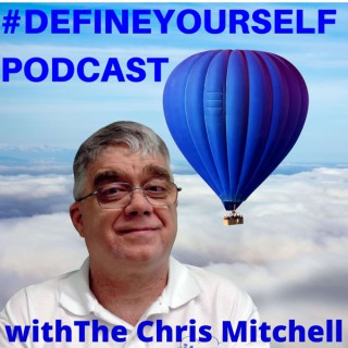 #DefineYourself Podcast with The Chris Mitchell