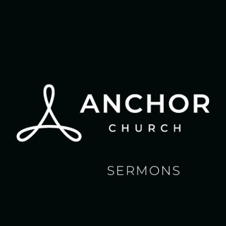 Anchor Church Gilbert Sermons