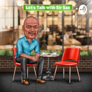 Let's Talk With Sir Sax