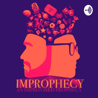 IMPROPHECY - An Improvised Prophecy
