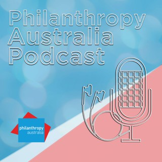 Philanthropy Australia Podcast