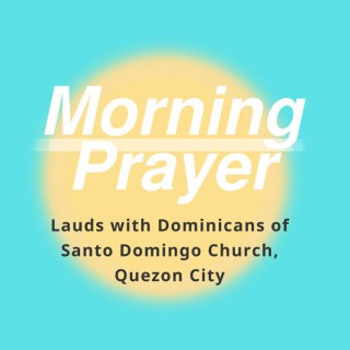 Morning Prayer (Lauds) with Dominicans of Santo Domingo