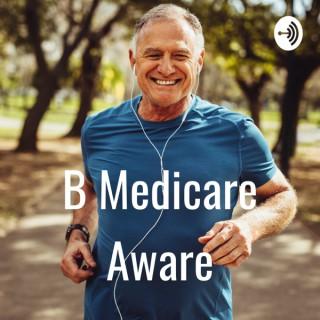 B Medicare Aware