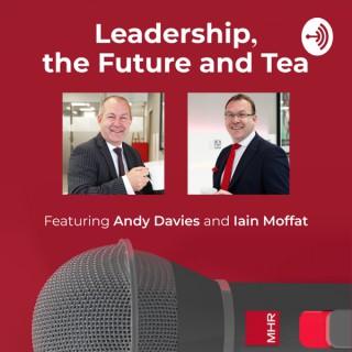 Leadership, the future and tea