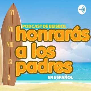Honrarás A Los Padres · podcast de beisbol en español
