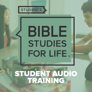 Bible Studies for Life | Students Leader Training Podcast