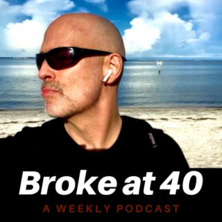 Broke at 40