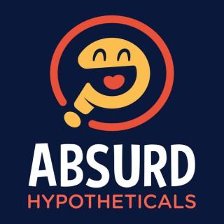 Absurd Hypotheticals