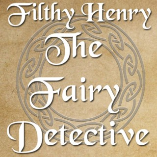 Filthy Henry - The Fairy Detective