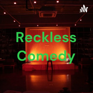 Reckless Comedy