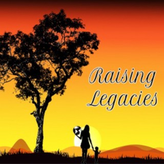 Raising Legacies