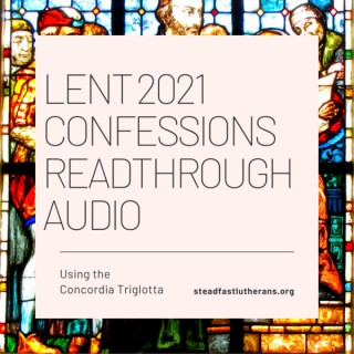 Steadfast Lutherans Confessions Readthrough