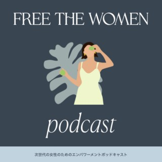 FREE THE WOMEN Podcast