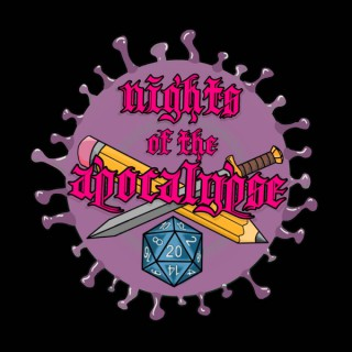 Nights of the Apocalypse: A Dungeons and Dragons Podcast