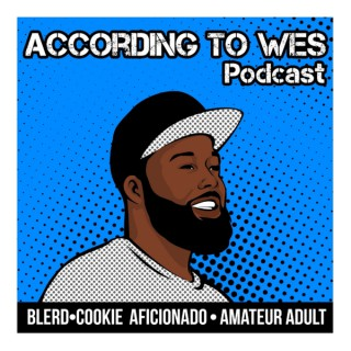 According To Wes Podcast