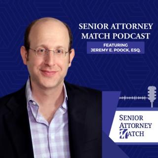 Senior Attorney Match Podcast