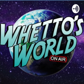 Whetto's World