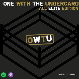 One With The Undercard: All Elite Edition