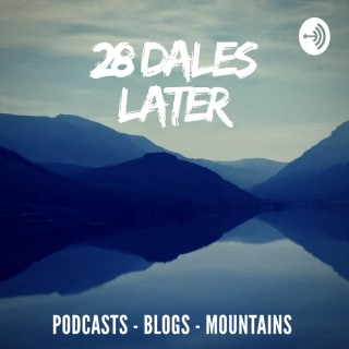 28 Dales Later: Exploring Northern England