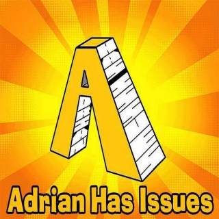 Adrian Has Issues