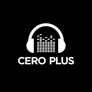 Cero Plus Podcast