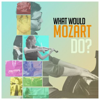 What Would Mozart Do?