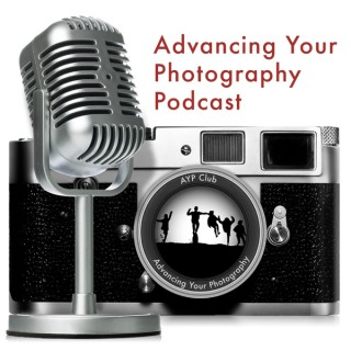 Advancing Your Photography Podcast