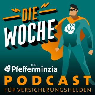 Die Woche – der Pfefferminzia Podcast für Versicherungshelden