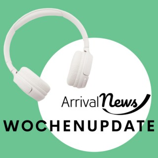 ArrivalNews Wochenupdate