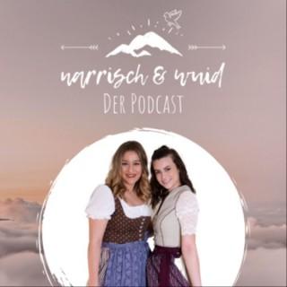 narrisch & wuid - Der Podcast