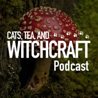 Cats, Tea, and Witchcraft Podcast