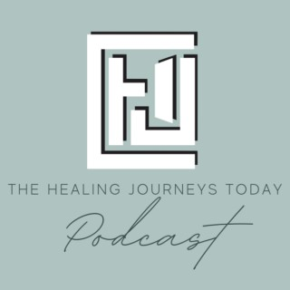 Healing Journeys Today Podcast