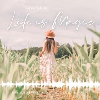 Life is Magic | Erschaffe ein Leben in Fülle!