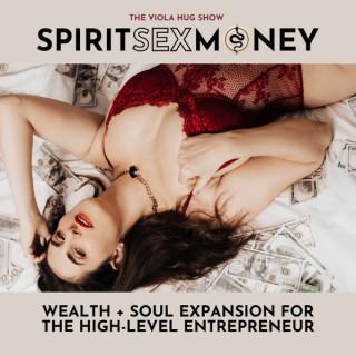 SPIRIT SEX MONEY