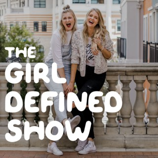 The Girl Defined Show