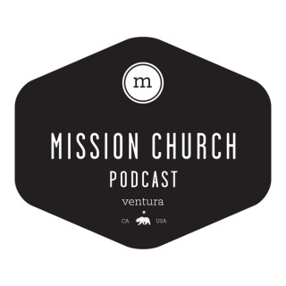 Mission Church Podcast